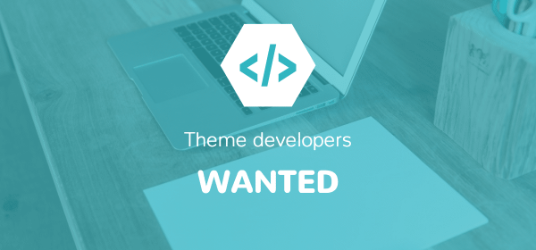 Theme developers wanted