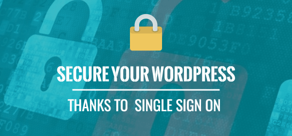Single Sign On makes your WordPress website much more secure.